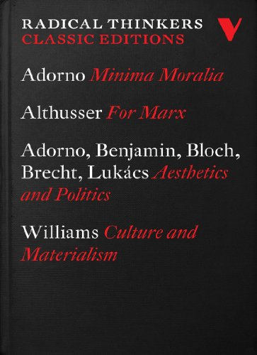 Radical Thinkers Classics: Minima Moralia, Culture and Materialism, For Marx, Aesthetics and Politics (Shrinkwrapped Set)  (Vol. 1-4)  (Radical Thinkers Classics) (184467665X) by Adorno, Theodor; Althusser, Louis; Benjamin, Walter; Bloch, Ernst; Brecht, Bertolt; Lukács, Georg; Williams, Raymond