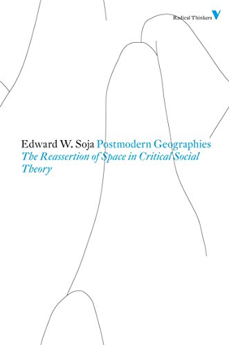 9781844676699: Postmodern Geographies: The Reassertion of Space in Critical Social Theory (Radical Thinkers)