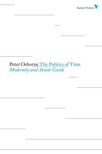 9781844676736: The Politics of Time: Modernity and Avant-Garde (Radical Thinkers)
