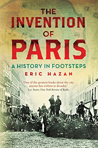The Invention of Paris: A History in: Eric Hazan; Translator-David