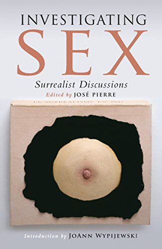 9781844677122: Investigating Sex: Surrealist Discussions