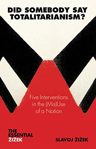 9781844677139: Did Somebody Say Totalitarianism?: 5 Interventions in the (Mis)Use of a Notion (The Essential Zizek)