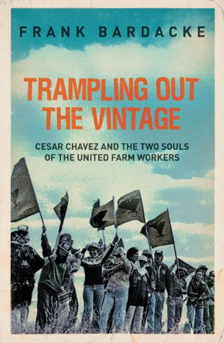 9781844677184: Trampling Out the Vintage: Cesar Chavez and the Two Souls of the United Farm Workers