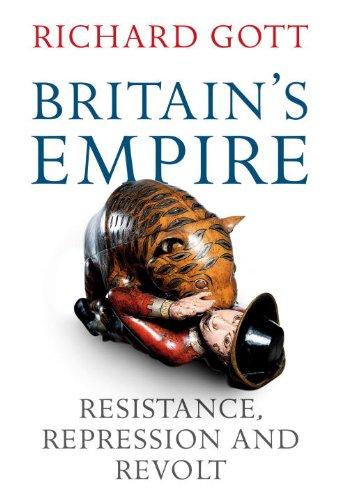 Britain's Empire : Resistance, Repression and Revolt : (): Gott, Richard