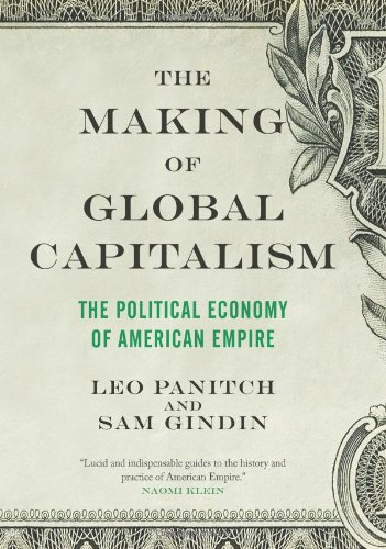 9781844677429: The Making of Global Capitalism: The Political Economy Of American Empire