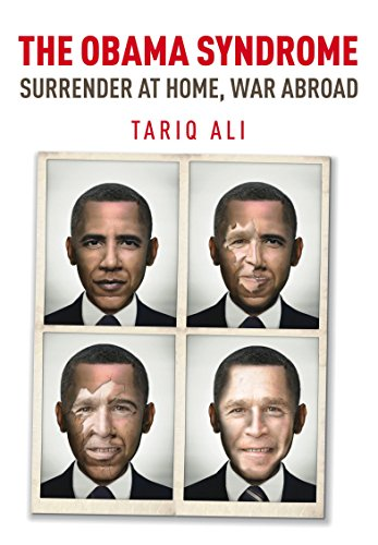 The Obama Syndome: Surrender at Home, War Abroad: Ali, Tariq