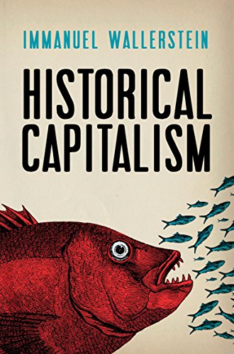 Historical Capitalism with Capitalist Civilization: Wallerstein, Immanuel