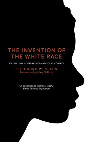 9781844677696: The Invention of the White Race, Volume 1: Racial Oppression and Social Control