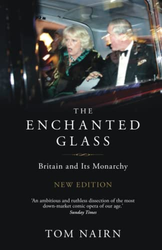 9781844677757: The Enchanted Glass: Britain and Its Monarchy