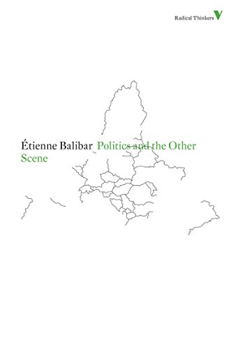 Politics and the Other Scene (Radical Thinkers): Balibar, Etienne; Balibar, Tienne