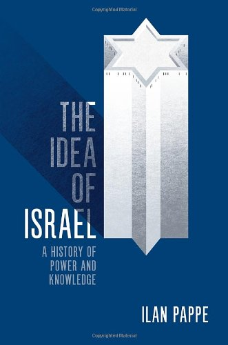 9781844678563: The Idea of Israel: A History of Power and Knowledge