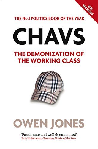 9781844678648: Chavs. The Demonization of the Working Class