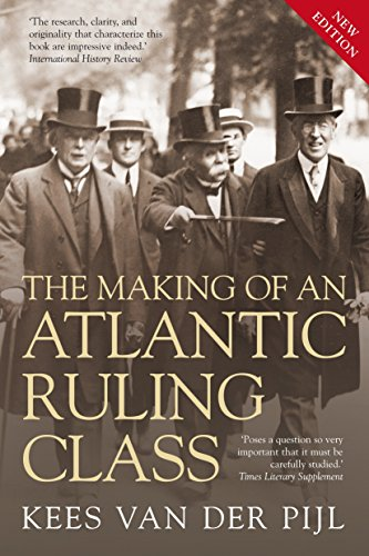 The Making of an Atlantic Ruling Class: Van Der Pijl, Kees