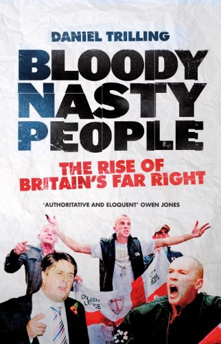 9781844679591: Bloody Nasty People: The Rise of Britain's Far Right