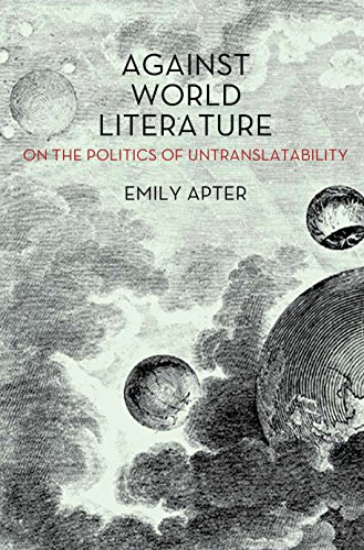 9781844679706: Against World Literature: On the Politics of Untranslatability