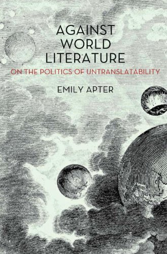 9781844679713: Against World Literature: On the Politics of Untranslatability