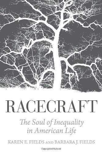 9781844679942: Racecraft: The Soul of Inequality in American Life