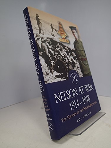Nelson at War 1914-1918; the History of the Nelson Battalion: Swales, Roy