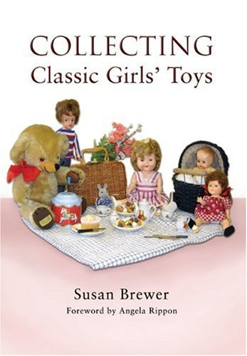 9781844680689: Collecting Classic Girls' Toys