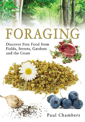 9781844680849: Foraging: Discover Free Food from Fields, Streets, Gardens and the Coast
