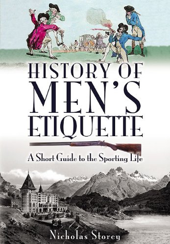 9781844681143: HISTORY OF MEN'S ETIQUETTE: A Short Guide to the Sporting Life