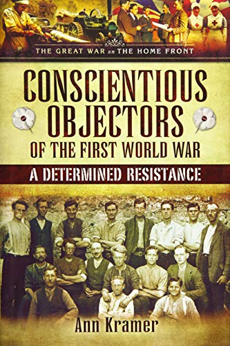 9781844681198: Conscientious Objectors of the First World War: A Determined Resistance
