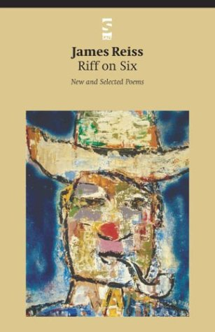 RIFF ON SIX : New and Selected Poems: Reiss, James