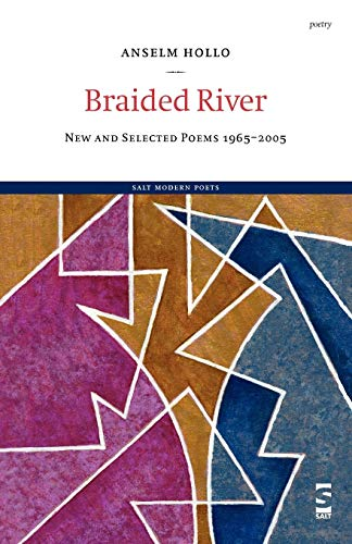 Braided River (Salt Modern Poets): Anselm Hollo