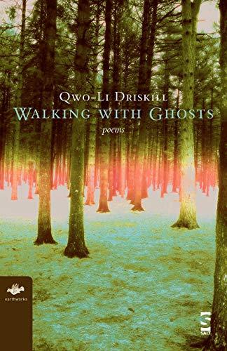 Walking with Ghosts: Poems: Qwo-Li Driskill