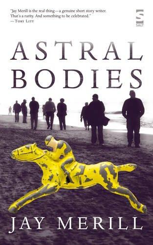 9781844713189: Astral Bodies (Salt Modern Fiction)