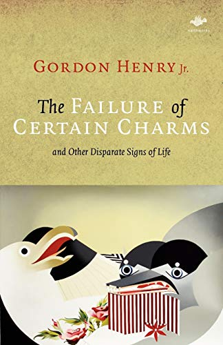 9781844713264: The Failure of Certain Charms: And Other Disparate Signs of Life (Earthworks)