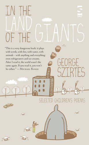 In the Land of the Giants: Selected Children's Poems: Szirtes, George