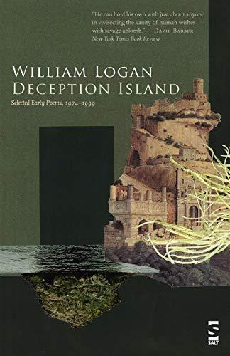Deception Island: Selected Early Poems, 1974-1999 (Salt: William Logan
