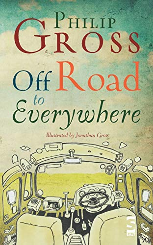 Off Road to Everywhere (Paperback): Philip Gross