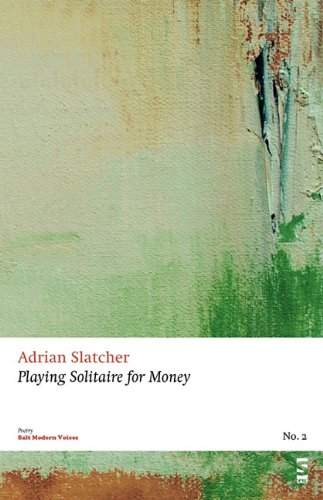 9781844717996: Playing Solitaire for Money (Salt Modern Poets)