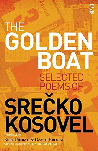 The Golden Boat: Selected Poems of Srecko: Srecko Kosovel