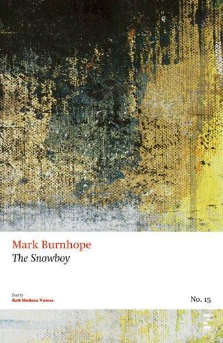 The Snowboy (Salt Modern Poets): Mark Burnhope