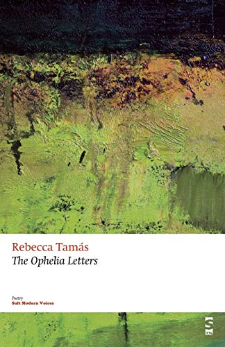 The Ophelia Letters: Rebecca Tamas