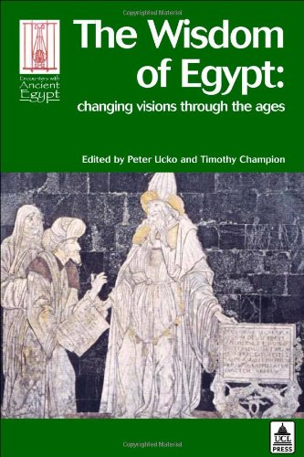 9781844720057: The Wisdom of Egypt: Changing Visions Through the Ages (Encounters with Ancient Egypt)