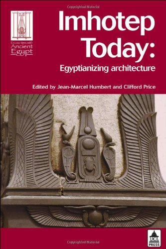 9781844720064: Imhotep Today: Egyptianizing Architecture (Encounters with Ancient Egypt)