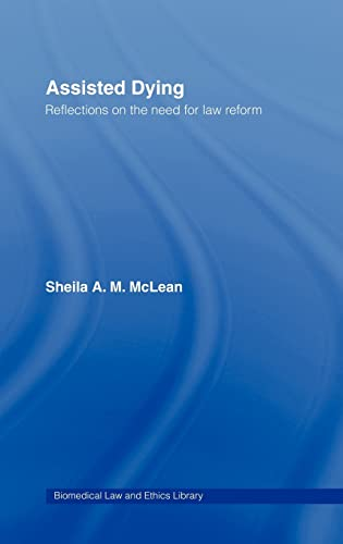 9781844720552: Assisted Dying: Reflections on the Need for Law Reform (Biomedical Law and Ethics Library)