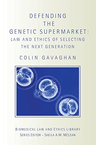 9781844720583: Defending The Genetic Supermarket (Biomedical Law and Ethics Library)