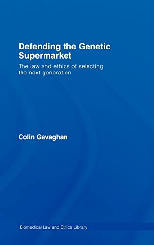 9781844720590: Defending the Genetic Supermarket (Biomedical Law and Ethics Library)