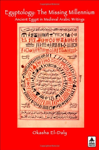 9781844720620: Egyptology: The Missing Millennium. Ancient Egypt in Medieval Arabic Writings (UCL)