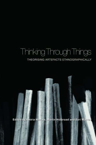 9781844720712: Thinking Through Things: Theorising Artefacts Ethnographically (UCL)