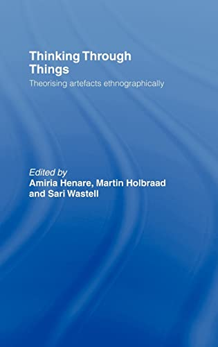 9781844720729: Thinking Through Things: Theorising Artefacts Ethnographically (Ucl S)