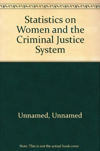 Statistics on Women and the Criminal Justice System