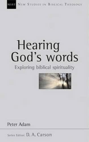 9781844740024: Hearing God's words: Exploring Biblical Spirituality (New Studies in Biblical Theology)