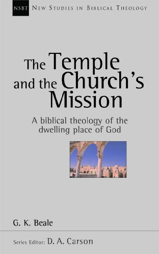 9781844740222: The Temple and the Church's Mission: A Biblical Theology of the Dwelling Place of God (New Studies in Biblical Theology)
