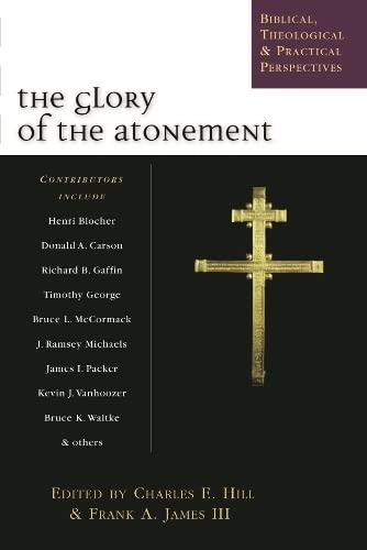 9781844740246: Glory of Atonement: Biblical, Historical and Practical Perspectives